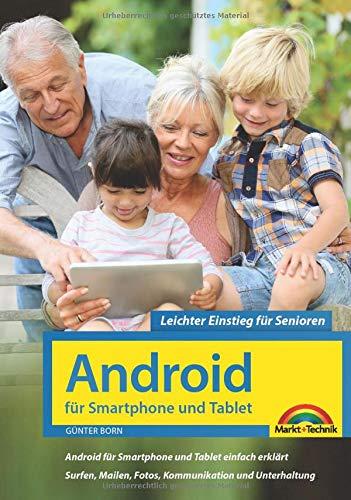 Android für Smartphones & Tablets – Leichter Einstieg für Senioren: die verständliche Anleitung - 3. aktualisierte Auflage des Bestsellers - komplett in Farbe - große Schrift