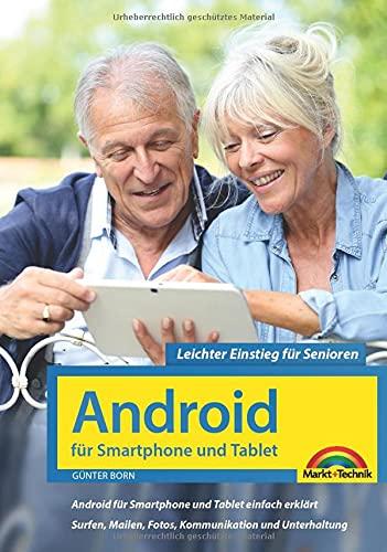 Android für Smartphones & Tablets – Leichter Einstieg für Senioren: die verständliche Anleitung - 4. aktualisierte Auflage des Bestsellers - komplett in Farbe - große Schrift
